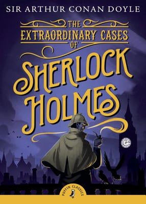 The Extraordinary Cases of Sherlock Holmes by Doyle, Arthur Conan