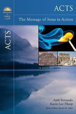 Acts: The Message of Jesus in Action by Fernando, Ajith