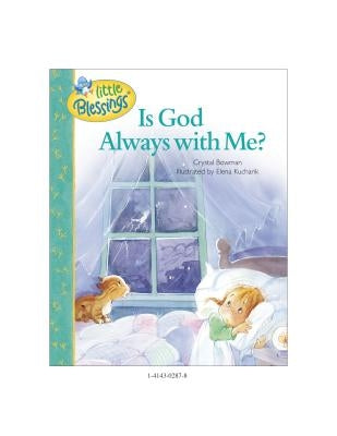 Is God Always with Me? by Bowman, Crystal