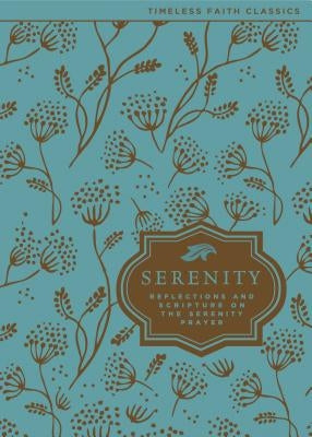 Serenity: Reflections and Scripture on the Serenity Prayer by Zondervan