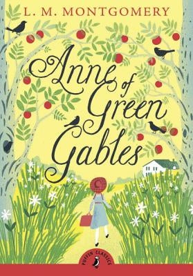 Anne of Green Gables by Montgomery, L. M.