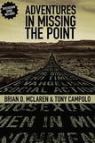 Adventures in Missing the Point: How the Culture-Controlled Church Neutered the Gospel by McLaren, Brian D.