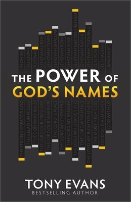 The Power of God's Names by Evans, Tony