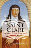 Saint Clare: Beyond the Legend by Bartoli, Marco