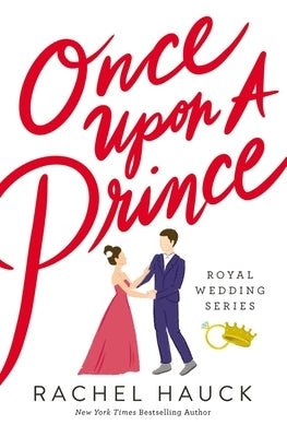 Once Upon a Prince by Hauck, Rachel