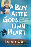 A Boy After God's Own Heart: Your Awesome Adventure with Jesus by George, Jim