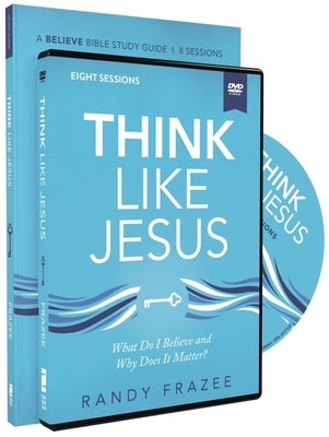 Think Like Jesus Study Guide with DVD: What Do I Believe and Why Does It Matter? by Frazee, Randy