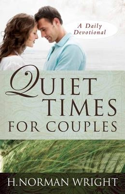 Quiet Times for Couples by Wright, H. Norman