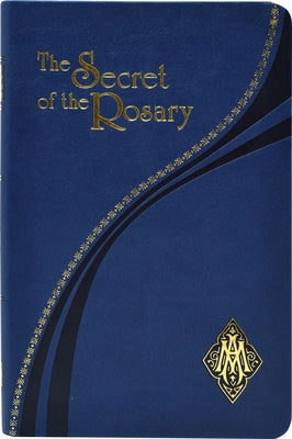 The Secret of the Rosary by Grignion de Montfort, St Louis