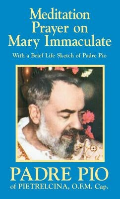 Meditation Prayer on Mary Immaculate by Pio, Padre