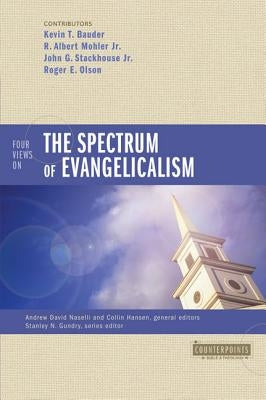 Four Views on the Spectrum of Evangelicalism by Bauder, Kevin