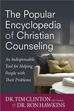 The Popular Encyclopedia of Christian Counseling: An Indispensable Tool for Helping People with Their Problems by Clinton, Tim