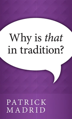 Why is That in Tradition? by Madrid, Patrick