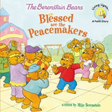 The Berenstain Bears Blessed Are the Peacemakers by Berenstain, Mike