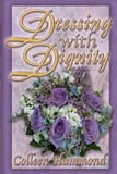 Dressing with Dignity by Hammond, Colleen