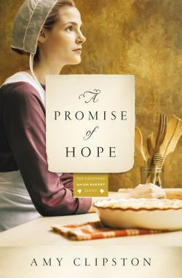 A Promise of Hope by Clipston, Amy