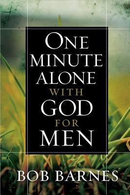 One Minute Alone with God for Men by Barnes, Bob