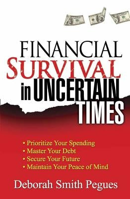 Financial Survival in Uncertain Times by Smith Pegues, Deborah