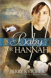 A Baby for Hannah by Eicher, Jerry S.