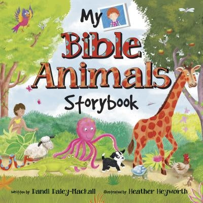 My Bible Animals Storybook by Mackall, Dandi Daley