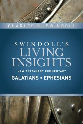 Insights on Galatians, Ephesians by Swindoll, Charles R.
