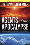 Agents of the Apocalypse: A Riveting Look at the Key Players of the End Times by Jeremiah, David