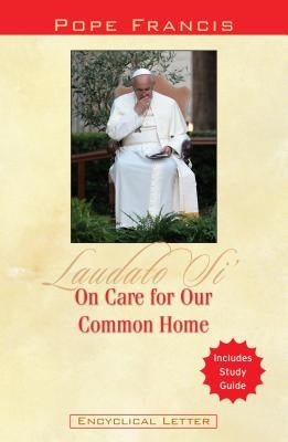 On Care for Our Common Home: Laudato Si' by Catholic Church