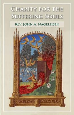 Charity for the Suffering Souls by Nageleisen, John A.