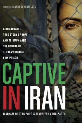 Captive in Iran by Rostampour, Maryam