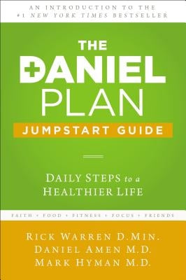 The Daniel Plan Jumpstart Guide: Daily Steps to a Healthier Life by Warren, Rick