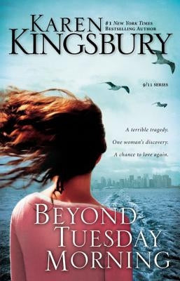 Beyond Tuesday Morning: Sequel to the Bestselling One Tuesday Morning by Kingsbury, Karen