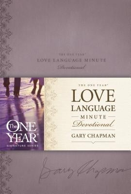 The One Year Love Language Minute Devotional by Chapman, Gary