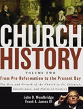Church History, Volume Two: From Pre-Reformation to the Present Day: The Rise and Growth of the Church in Its Cultural, Intellectual, and Politica by Woodbridge, John D.