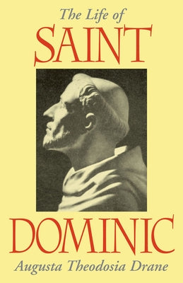 The Life of St. Dominic by Drane, Augustus T.