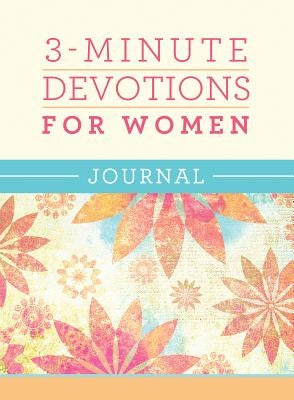 3-Minute Devotions for Women Journal by Compiled by Barbour Staff