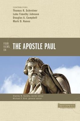 Four Views on the Apostle Paul by Bird, Michael F.