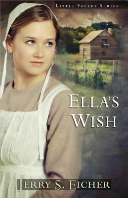 Ella's Wish by Eicher, Jerry S.