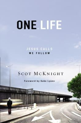 One Life: Jesus Calls, We Follow by McKnight, Scot