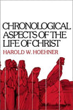 Chronological Aspects of the Life of Christ by Hoehner, Harold W.