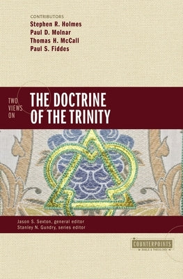 Two Views on the Doctrine of the Trinity by Holmes, Stephen R.
