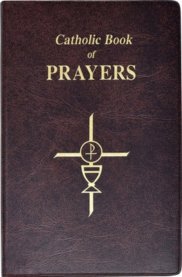 Catholic Book of Prayers: Popular Catholic Prayers Arranged for Everyday Use by Fitzgerald, Maurus