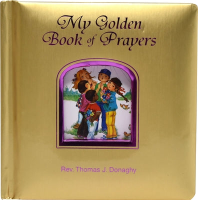 My Golden Book of Prayers by Donaghy, Thomas J.