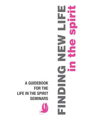 Finding New Life in the Spirit by Clark, Stephen B.