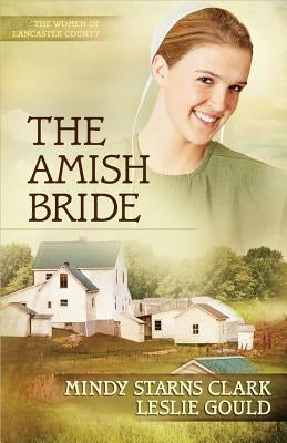 The Amish Bride by Clark, Mindy Starns