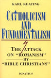 Catholicism and Fundamentalism by Keating, Karl