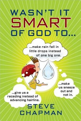 Wasn't It Smart of God To... by Chapman, Steve