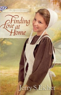 Finding Love at Home by Eicher, Jerry S.