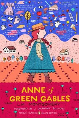 Anne of Green Gables: (penguin Classics Deluxe Edition) by Montgomery, L. M.
