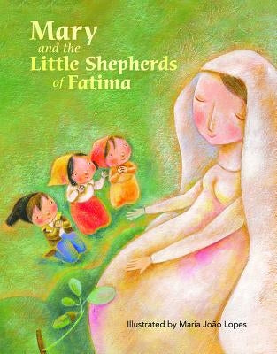 Mary and the Little Shepherds of Fatima by Monge, Marlyn