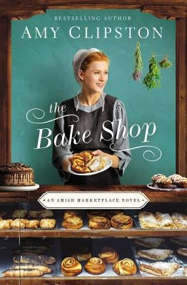 The Bake Shop by Clipston, Amy